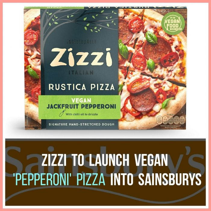 Zizzi to Launch Vegan Pepperoni Pizza into Sainsbury's